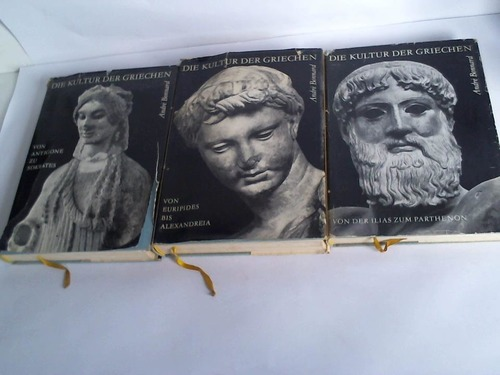 Die Kultur der Griechen. Band I: Von der Ilias zum Parthenon/ Band II: Von Antigone zu Sokrates/ Band III: Von Euripides bis Alexandreia. 3 Bände
