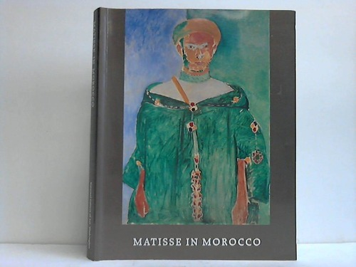 Matisse in Morocco. The Paintings and Drawings, 1912 - 1913