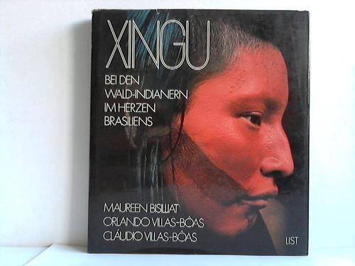 Xingu. Bei den Wald-Indianern im Herzen Brasiliens