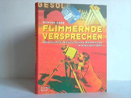 Flimmernde Versprechen. Geschichte des deutschen Werbefilms im Kino seit 1897