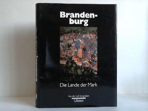 Brandenburg. Die Lande der Mark - Aus der Luft fotografiert