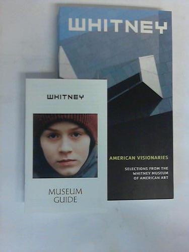 American Visionaries. Selections from the Whitney Museum on American Art