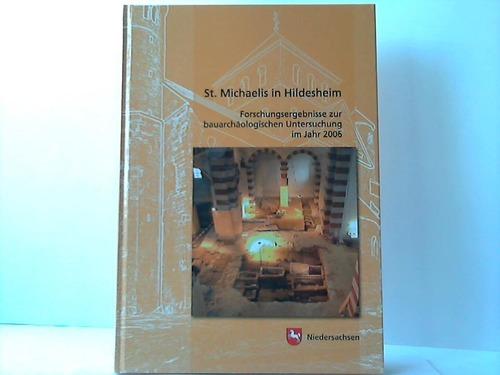 St. Michaelis in Hildesheim. Forschungsergebnisse zur bauarchäologischen Untersuchung im Jahr 2006