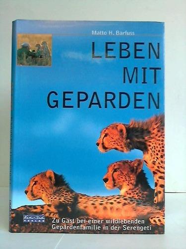 Leben mit Geparden. Zu Gast bei einer wildlebenden Gepardenfamilie in der Serengeti