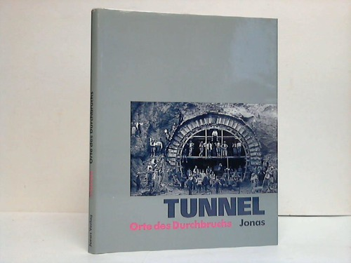 Tunnel - Orte des Durchbruchs