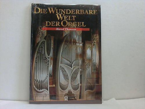 Die wunderbare Welt der Orgel - Thomann, Marcel