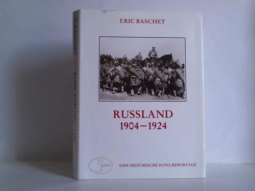 Russland 1904 - 1924. Eine historische Foto-Reportage