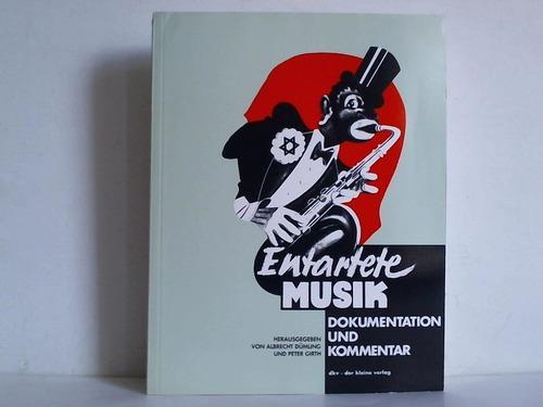 Entartete Musik. Dokumentation und Kommentar zur Düsseldorfer Ausstellung von 1938