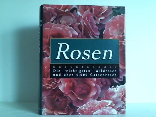 Rosen - Enzyklopädie. Die wichtigsten Wildrosen und über 4.000 Gartenrosen