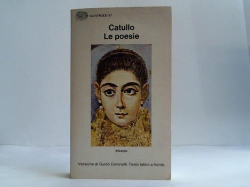 Le poesie. Versioni e una nota di Guido Ceronetti. Testo latino a fronte