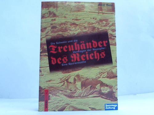 Treuhänder des Reichs. Die Schweiz und die Vermögen der Naziopfer. Eine Spurensuche