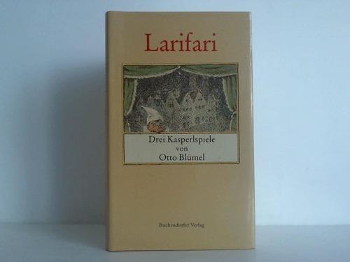 Larifari. Drei Kasperlspiele von Otto Blümel