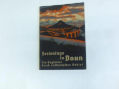Ferientage in Daun. Ein Begleiter durch vulkanisches Gebiet