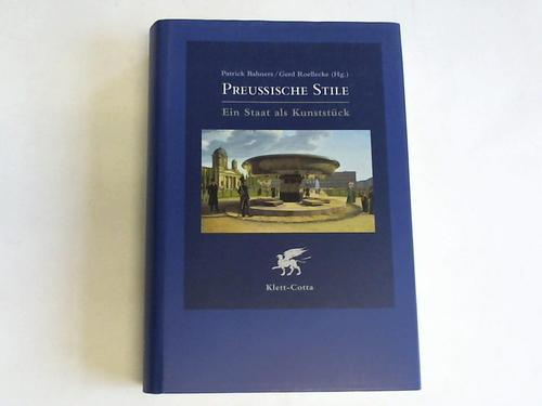 Preußische Stile. Ein Staat als Kunststück