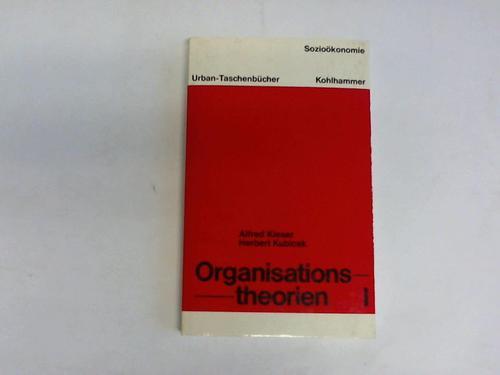Organisationstheorien, Band I: Wissenschaftstheoretische Anforderungen und kritische Analyse klassischer Ansätze