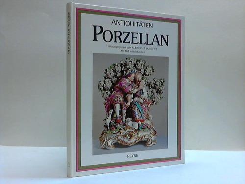 Bangert, Albrecht (Hrsg.) Antiquitäten. Porzellan