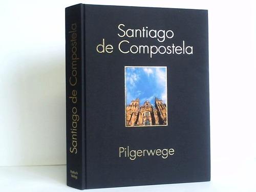 Santiago de Compostela. Pilgerwege