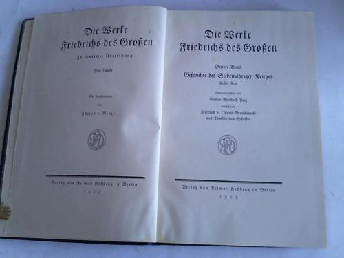 Die Werke Friedrichs des Großen. Geschichte des Siebenjährigen Krieges. Erster Teil