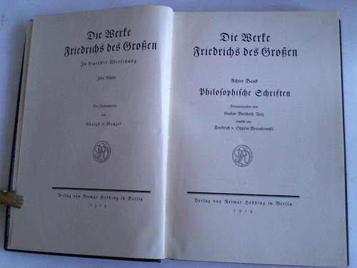 Die Werke Friedrichs des Großen. Philosophische Schriften.