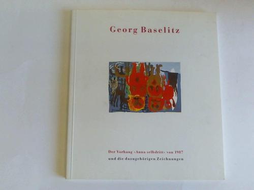 Georg Baselitz. Der Vorhang Anna selbdritt von 1987 und die dazugehörigen Zeichnungen