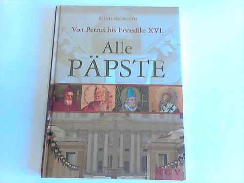 Alle Päpste : von Petrus bis Benedikt XVI. - Barth, Reinhard
