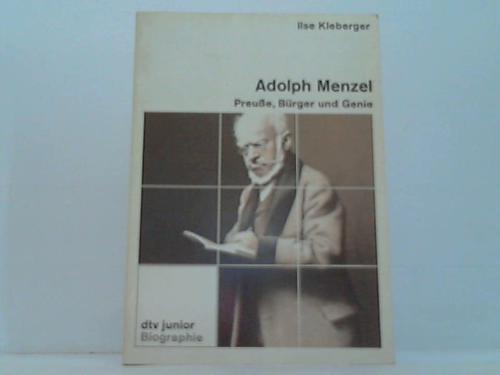 Adolph Menzel. Preuße, Bürger und Genie
