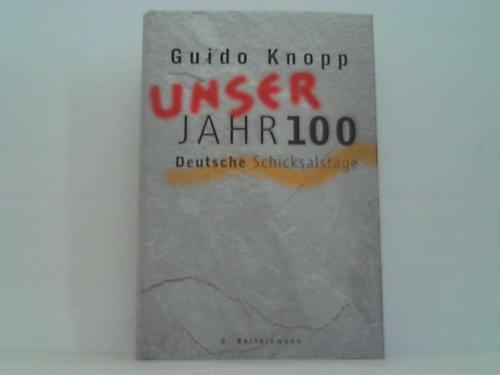 Unser Jahrhundert. Deutsche Schicksalstage