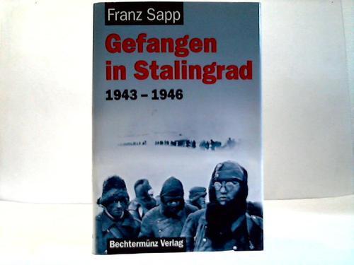 Sapp, Franz  Gefangen in Stalingrad. 1943-46