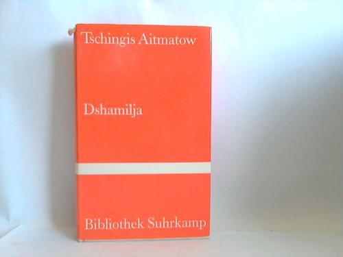 Dshamilja. Erzählung