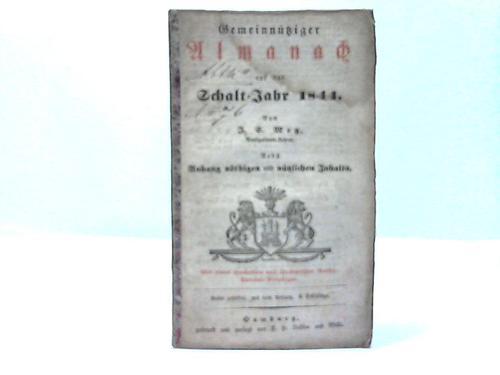 Auf das Schaltjahr 1844. Von J.S. Metz. Nebst Anhang nöthigen und nützlichen Inhalts