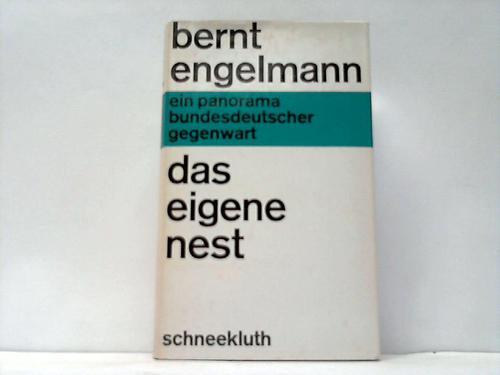 Das eigene Nest. Ein Panorama Bundesdeutscher Gegenwart