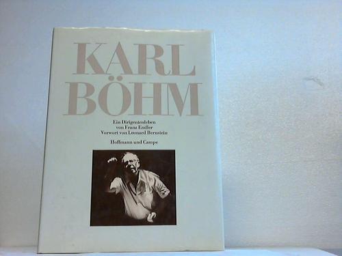 Karl Böhm. Ein Dirigentenleben