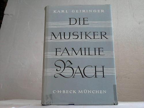 Die Musikerfamilie Bach. Leben und Wirken in drei Jahrhunderten