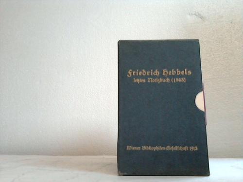 Friedrich Hebbels letzte Brieftasche (1863). Herausgegeben von Dr. Hans Halm