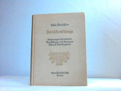 Zwischenklänge. Altes und Neues. Stimmungen / Briefblätter / Von Festtagen und Werktagen / Dies und Das / Singlieder