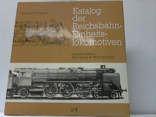 Katalog der Reichsbahn-Einheitslokomotiven. Dokumentation: Alle Typen in Wort und Bild