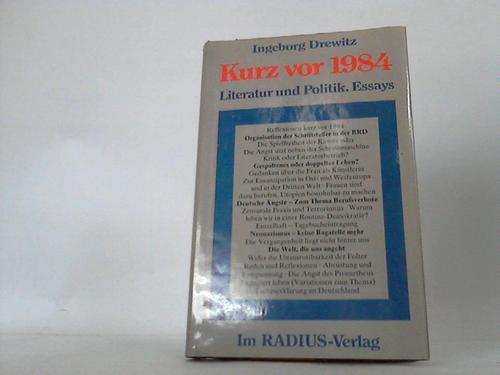 Kurz vor 1984. Literatur und Politik. Essays