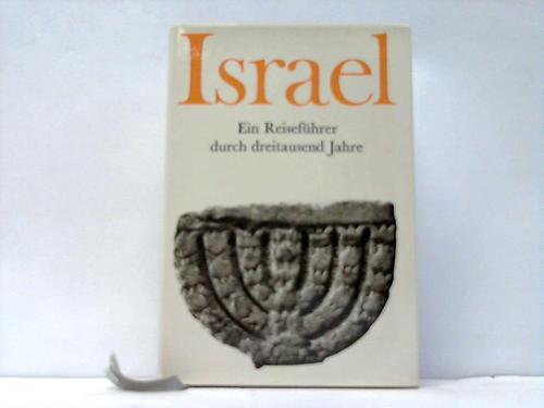 Israel. Ein Reiseführer durch dreitausend Jahre