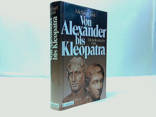 Von Alexander bis K4236fleopatra. Die hellenistische Welt