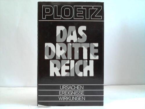 Ploetz. Das Dritte Reich. Ursprünge, Ereignisse, Wirkungen
