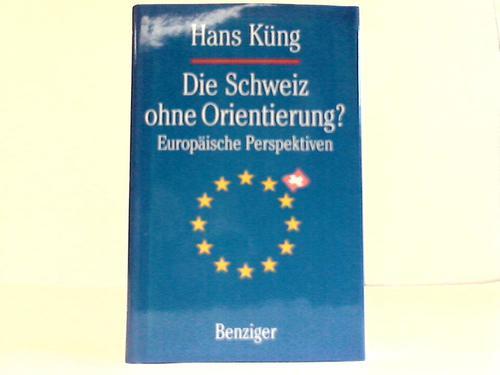 Die Schweiz ohne Orientierung? Europäische Perspektiven