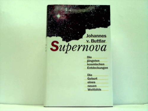 Supernova. Die jüngsten kosmischen Entdeckungen. Die Geburt eines neuen Weltbilds