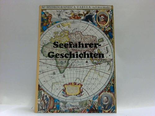 Seefahrer Geschichten von Moses, Maaten und Kapitän von Windjammern und Smeukewern