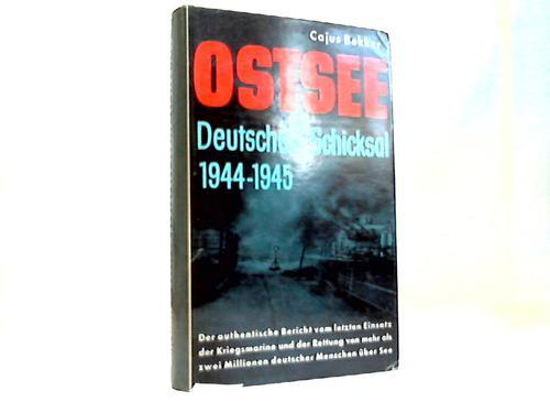 Ostsee deutsches Schicksal 1944/45. Der authentische Bericht vom letzten Einsatz der Kriegsmarine und er Rettung von mehr als zwei Millionen