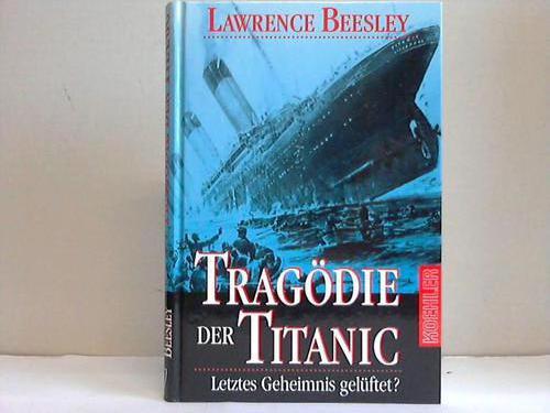 Tragödie der Titanic. Letztes Geheimnis gelüftet?