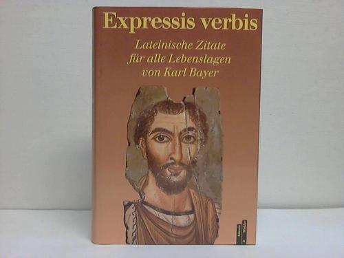 Expressis verbis. Lateinische Zitate für alle Lebenslagen