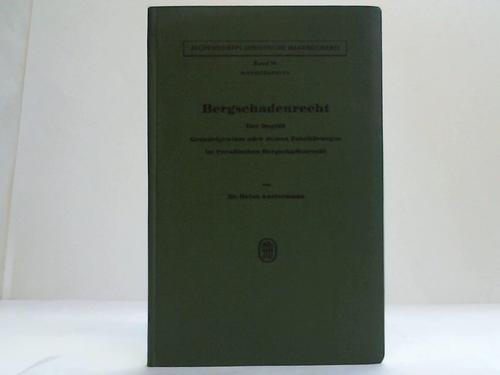 Bergschadenrecht. Der Begriff Grundeigentum oder dessen Zubehörungen im Preußischen Bergschadenrecht