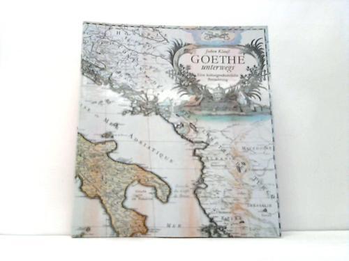 Goethe unterwegs. Eine kulturgeschichtliche Betrachtung