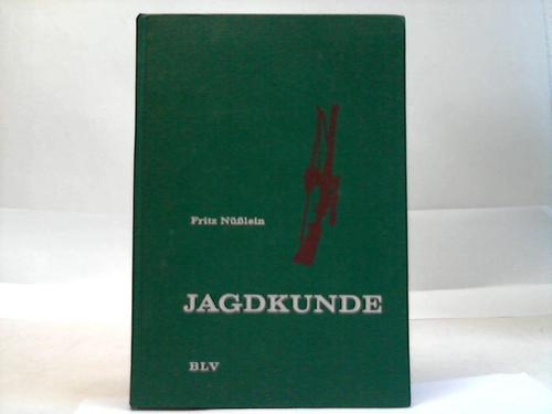 Nüßlein, Fritz Jagdkunde. Ein Lehrbuch zur Einführung in das Waidwerk