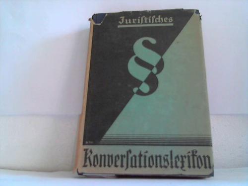 Lehmann, Helmuth  Juristisches Konversationslexikon. Ein Nachschlagebuch des Deutschen Rechts für alle Kreise